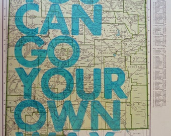 New Mexico/  You Can Go Your Own Way/ Letterpress Print on Antique Atlas Page