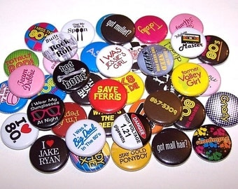 "Everything 80's Buttons Party Favor Set of 10 Buttons 1"" or 1.5"" Pin Backs or 1"" Magnets 1980's Theme Party"
