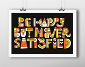 Be Happy But Never Satisfied - Giclée Print by Tim Easley