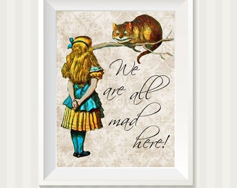 Alice in Wonderland Alice and Cheshire Cat We Are All Mad Here Typography Wall Art Print 8 x 10 Inch