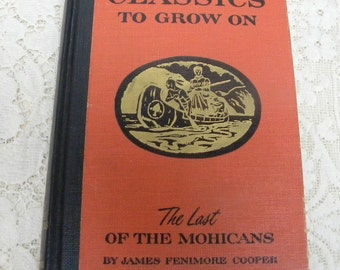 Last of the Mohicans Classics to Grow On vintage 1956 edition hardbound book