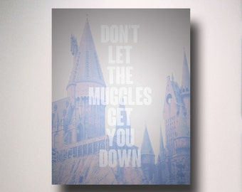 Don't let the muggles get you down / Ron Weasley / quote / typography / Harry Potter Poster