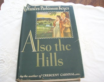Vintage 1943 first edition Also The Hills by Frances Parkinson Keyes, First Edition, Vintage First Edition, Vintage Fiction