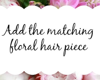 Matching Floral Hair Piece