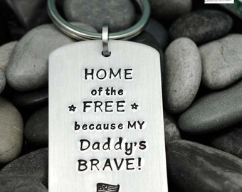 Home of the Free Because My Daddy's Brave - Gift for Dad - Personalized Key Chain - Freedom - Dog Tag Keychain - Deployment Gift