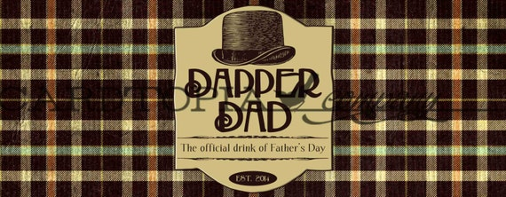 FATHER'S DAY Bottle Label Wrapper Printable File DIY Father's Day Gift Dapper Dad - 101947890