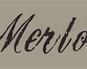 Euro Stencil Designs ..   Merlot  wine  chippy script font stencil  for Signs n Burlap feedsack projects 5.5 x 11.5 inches