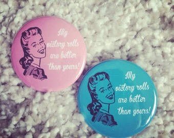 My Victory Rolls are Better Than Yours! button