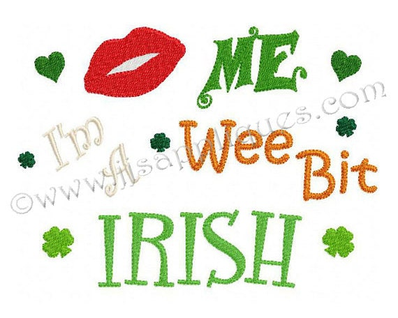 Instant Download - St Patricks Day Embroidery Designs - Kiss Me I'm a Wee Bit Irish in 4x4, 5x7 and 6x10 hoops