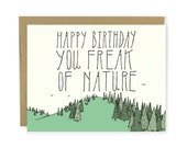 Birthday Card - Happy Bday You Freak of Nature - Happy Birthday Card, Illustrated Card, Nature Card, Outdoors, Forest