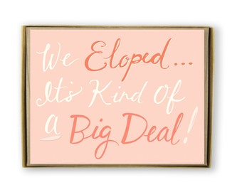 Elopement Card Set of 8 - We've Eloped...It's Kind of a Big Deal - We Eloped, Elopement Announcement, Wed Card, Eloping, We're Married