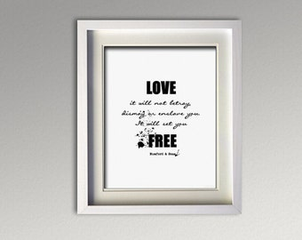 "PRINT Mumford & Sons Lyric Art, ""Love, it will not betray, dismay or enslave you. It will set you free."""