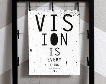 8 x 10 Instant Download Art Print, Vision is everything, inspiration art, Black and white art, Instant Download