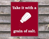 "8""x10"" Printable / Digital Poster 'Take it with a grain of salt' - in Crimson - JPG - Instant Download"