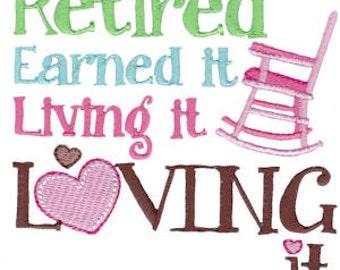 Retired Earned It, Living It, Loving It Sweatshirt
