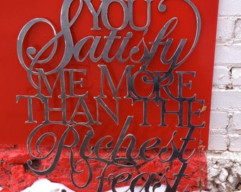 Metal sign Psalm 63:5 You Satisfy Me More than the Richest Feast
