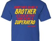 Sometimes Being a Brother Is Even Better Than Being a Superhero Big Brother Little Brother Kids Boys Toddler Youth T-Shirt Sibling Tee