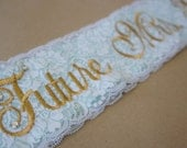 Mint to Be Lace Bridal Sash - Mint and Gold Lace Sash - Customizable Rhinestone Bride to Be Sash - White and Silver Sash