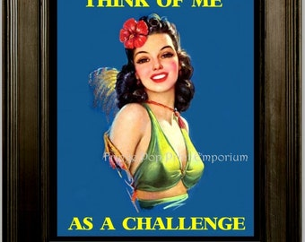 Pin Up Humor Art Print 8 x 10 - Think of Me as a Challenge - Attitude Funny Rockabilly Pinup Girl