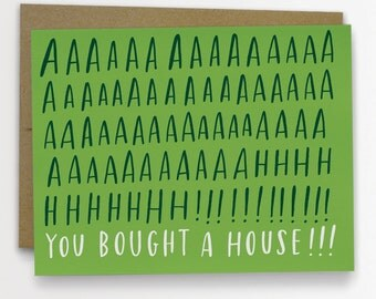 AAAAAAAHH You Bought A House Congratulations Card / No. 218-C