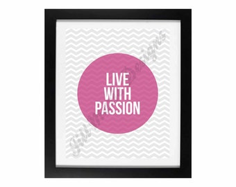 Live With Passion   Bright Ideas Home Decor Digital Printable - INSTANT DOWNLOAD
