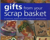 Gifts From Your Scrap Basket by Gail Lawther, Craft Book, Patchwork, Applique, Quilting
