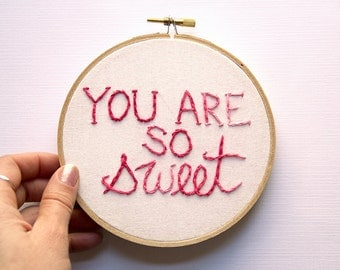 Valentine's Day Embroidery Hoop Art, You Are So Sweet, Pink and White Home Decor, Sweet Romantic Gift, Stitched Typography, Magenta