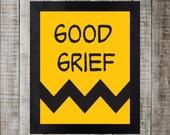 Charlie Brown Good Grief Print