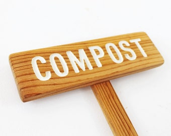 COMPOST Garden Marker, Composting Sign, Garden Dirt, Gardener Gift, Natural Garden, Organic Gardening, Custom Garden Marker, Personalized
