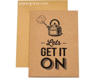 Lets Get It On Greetings Card
