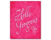 Hello Gorgeous - Inspirational Print - two hearts - Typography Word Art Print - Room Decor - Girls Art Print teen tween art