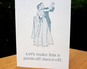 Pants-Off Dance-Off. Romantic Letterpress Greeting Card.