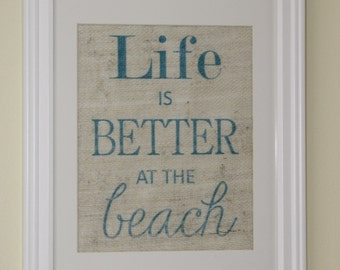 Life is Better at the Beach Burlap Sign/Wall Print