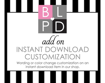Instant Download Customization - Add On - Printable