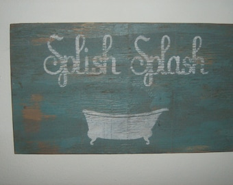 Vintage look and distressed Bathroom sign....Splish Splash/Bathroom decor/wall hanging
