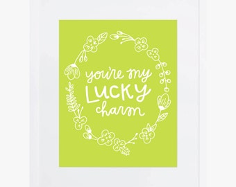 You're My Lucky Charm | Handlettered Giclee Print | Happy, Colorful, Bright Wall Art & Home Decor