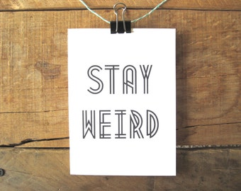 Stay Weird Card.