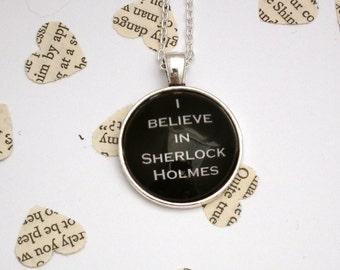 I Believe In Sherlock Holmes, Sherlock Quote Necklace - Sherlock Necklace, Pendant Necklace, Sherlock Jewellery, Sherlock Fandom Necklace
