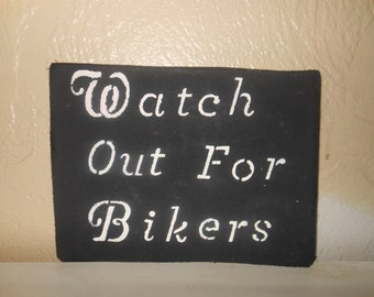 Watch Out For Bikers Exterior Sign