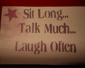 Sit Long-Talk Much-Laugh Often