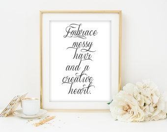 Printable poster, printable typography print, Embrace messy hair, quote art print wall art decor home decor instant download dorm room decor