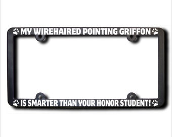 My Wirehaired Pointing Griffon Is Smarter License Plate Frame (T)