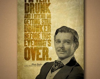 "Gone With The Wind RHETT BUTLER ""Drunk"" Quote Poster"