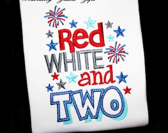 Red White and TWO-Patriotic-4th of July- Birthday-Custom Embroidered Shirt or Bodysuit