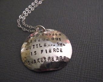 Shakespeare Necklace, Shakespeare Jewelry, Literature, Literary, Quote, And Though She Be But Little, Personalized Necklace, She Is Fierce