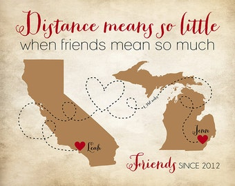 Custom Best Friend Going Away Gift, Popular Friend Gift Personalized Map Quote, Distance means so little when someone means so much | WF135