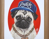 "Pug Life 6x8"" (limited edition fine art print)"