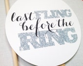 1 Bachelorette Circle  Sign - Bachelorette Party - Last Fling Before the Ring - Glitter Photobooth Props - Wedding Photo Booth