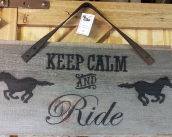Keep Calm & Ride Repurposed Barnwood Sign
