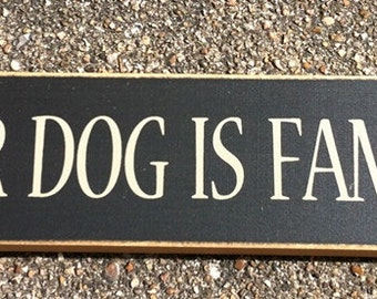 Primitive Country T2041 Our Dog is Family Shelf Sitter Wooden  Sign